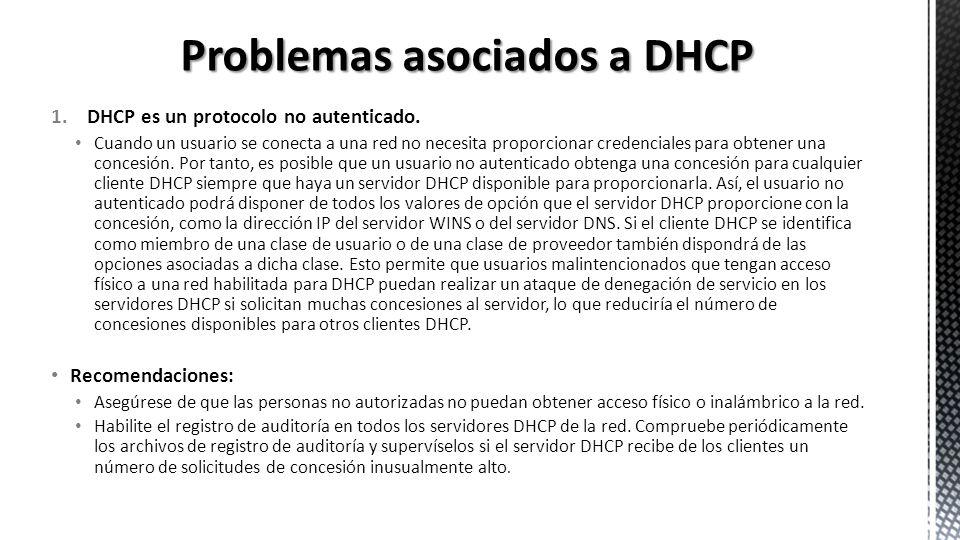 2.El servidor DHCP permite realizar ataques por denegación de servicio contra el servidor DNS.