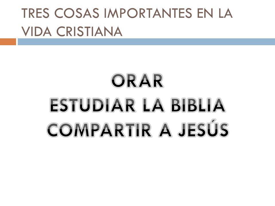 TRES COSAS IMPORTANTES EN LA VIDA CRISTIANA