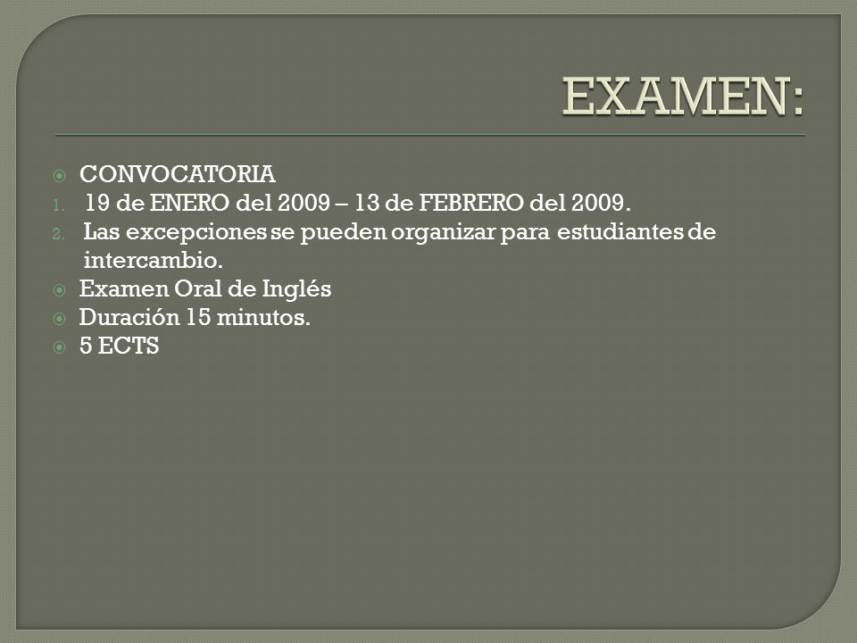 CONVOCATORIA 1. 19 de ENERO del 2009 – 13 de FEBRERO del 2009.