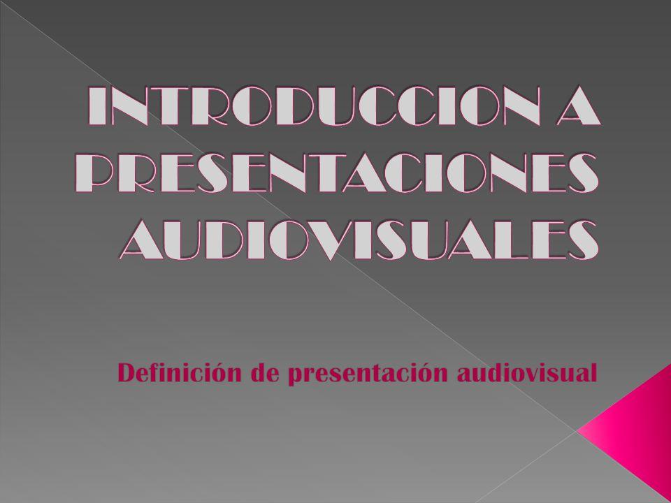 INTRODUCCION DEL TEXTO DEFINCION DE PRESENTACION AUDIO VISUAL IONES AUDIO VIVENTAJAS DE EMPLEO DE LAS PRESENTACSUAL APLICACIONES DE LAS PRESENTACIONES AUDIOVISUALES COMPONENTE DE LA VENTANA DEL PROGRAMA DE PRESENTACIONES COMPONENTE DE LA VENTANA DEL PROGRAMA DE PRESENTACIONES INSERCION DE DIAGRAMAS EFECTOS DE ANIMACION