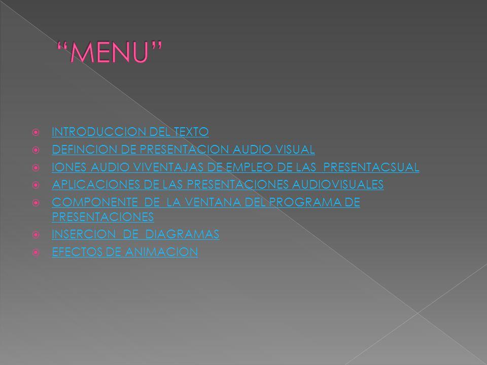 INTRODUCCION DEL TEXTO DEFINCION DE PRESENTACION AUDIO VISUAL IONES AUDIO VIVENTAJAS DE EMPLEO DE LAS PRESENTACSUAL APLICACIONES DE LAS PRESENTACIONES
