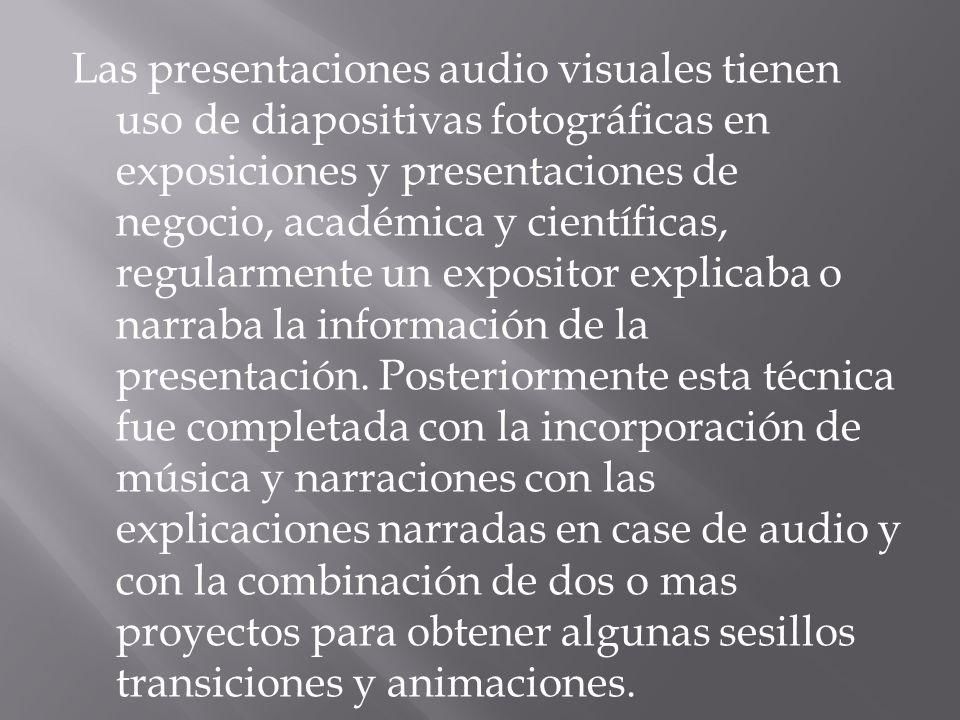 Las presentaciones audio visuales tienen uso de diapositivas fotográficas en exposiciones y presentaciones de negocio, académica y científicas, regula