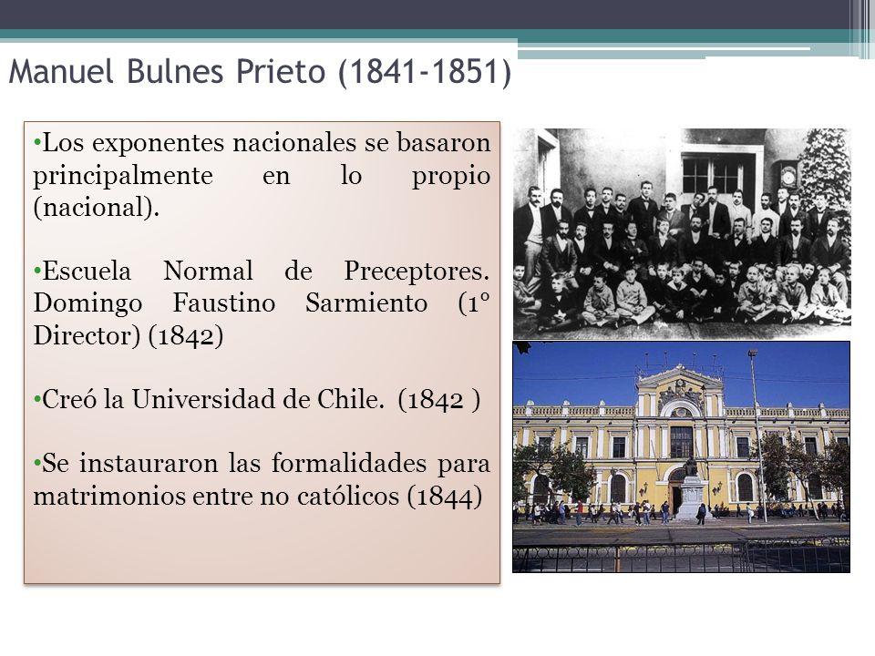 Manuel Bulnes Prieto (1841-1851) Los exponentes nacionales se basaron principalmente en lo propio (nacional).