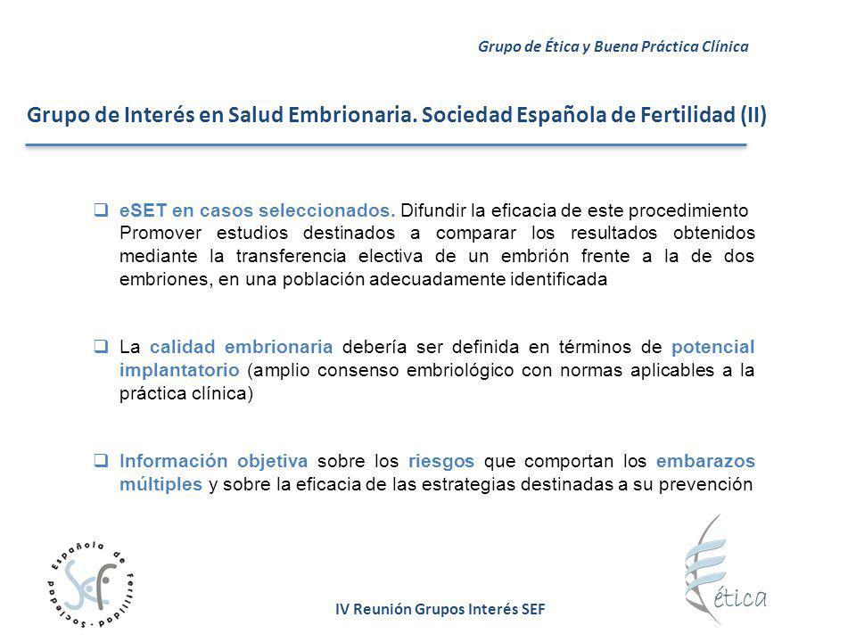 IV Reunión Grupos Interés SEF eSET en casos seleccionados. Difundir la eficacia de este procedimiento Promover estudios destinados a comparar los resu
