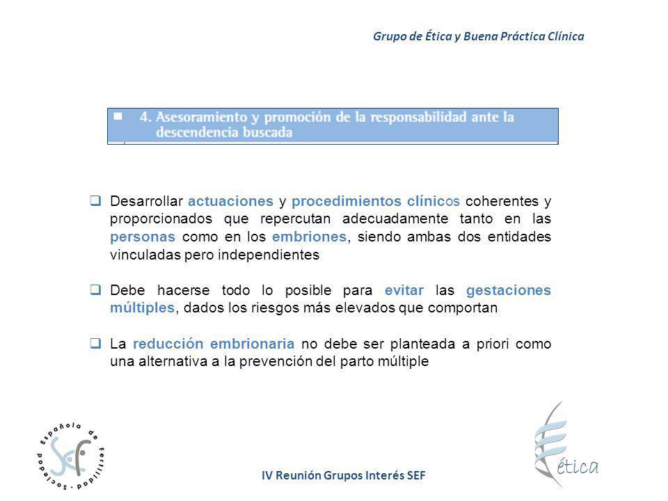 Desarrollar actuaciones y procedimientos clínicos coherentes y proporcionados que repercutan adecuadamente tanto en las personas como en los embriones