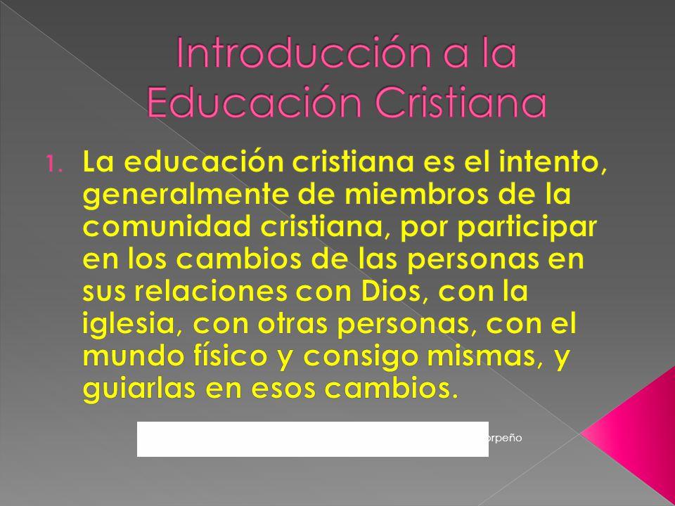 2.La educación cristiana es uno de los ministerios esenciales de la iglesia.