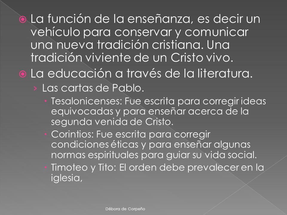 La función de la enseñanza, es decir un vehículo para conservar y comunicar una nueva tradición cristiana. Una tradición viviente de un Cristo vivo. L