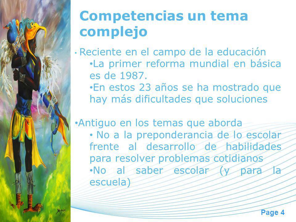 Page 4 Competencias un tema complejo Reciente en el campo de la educación La primer reforma mundial en básica es de 1987. En estos 23 años se ha mostr