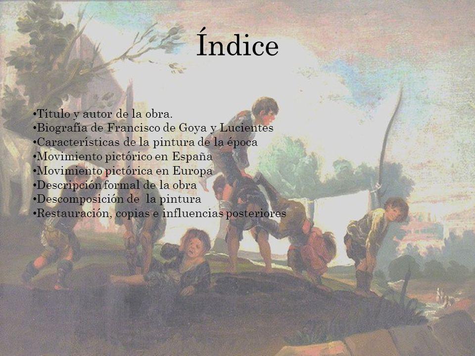 Índice Título y autor de la obra. Biografía de Francisco de Goya y Lucientes Características de la pintura de la época Movimiento pictórico en España