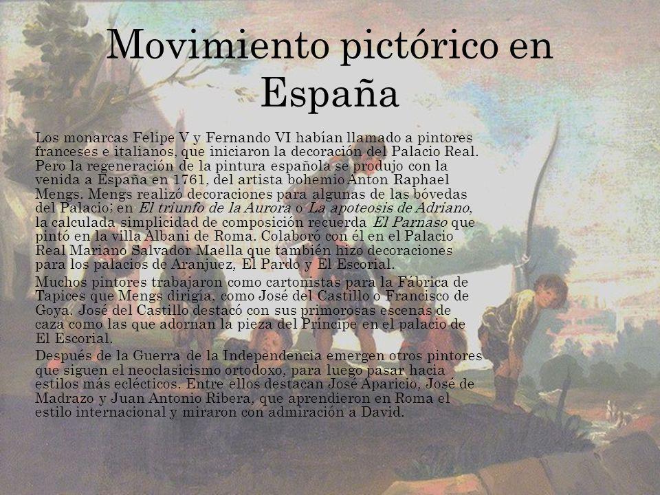 Movimiento pictórico en España Los monarcas Felipe V y Fernando VI habían llamado a pintores franceses e italianos, que iniciaron la decoración del Pa