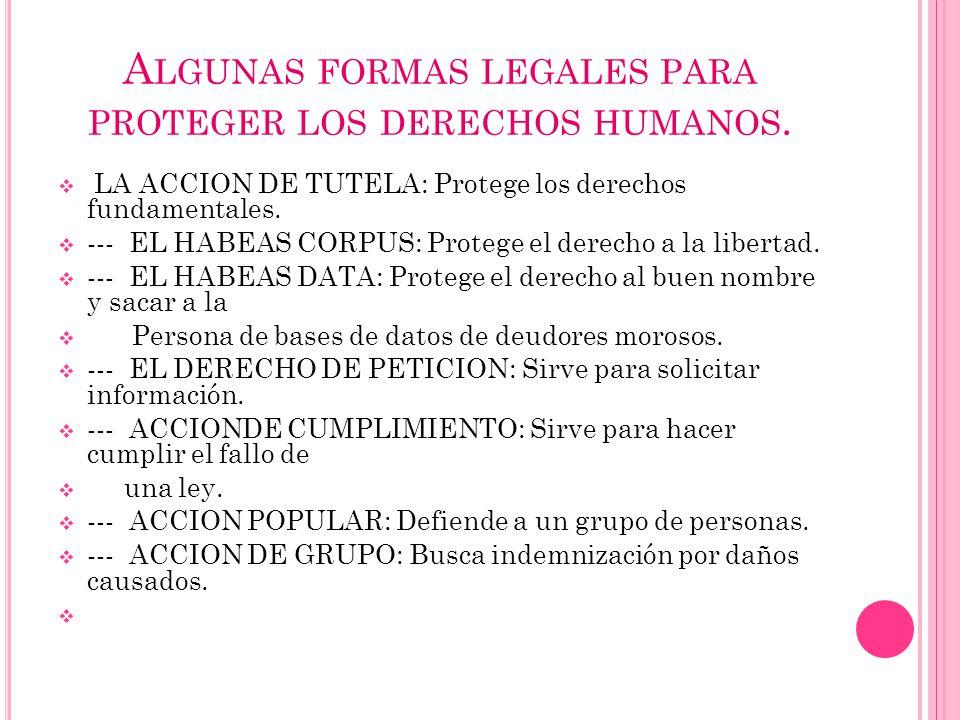 Acción de tutela: Es un mecanismo para la defensa de los derechos fundamentales, mediante un procedimiento preferente y sumario.