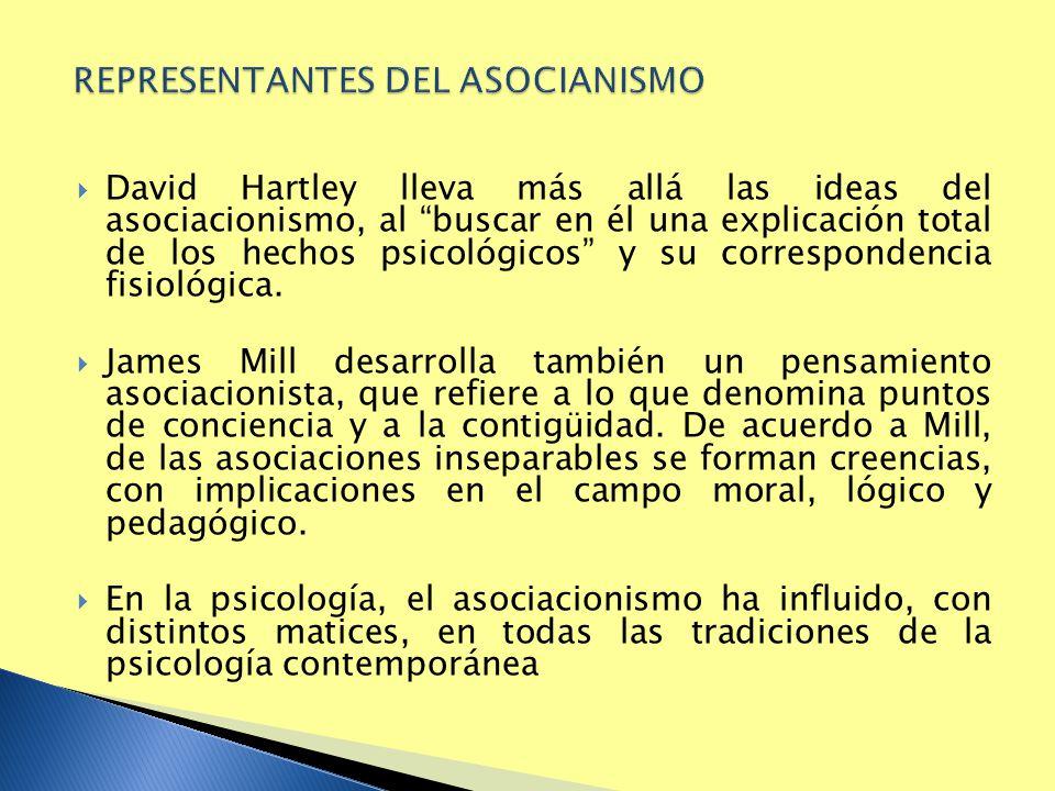 David Hartley lleva más allá las ideas del asociacionismo, al buscar en él una explicación total de los hechos psicológicos y su correspondencia fisio