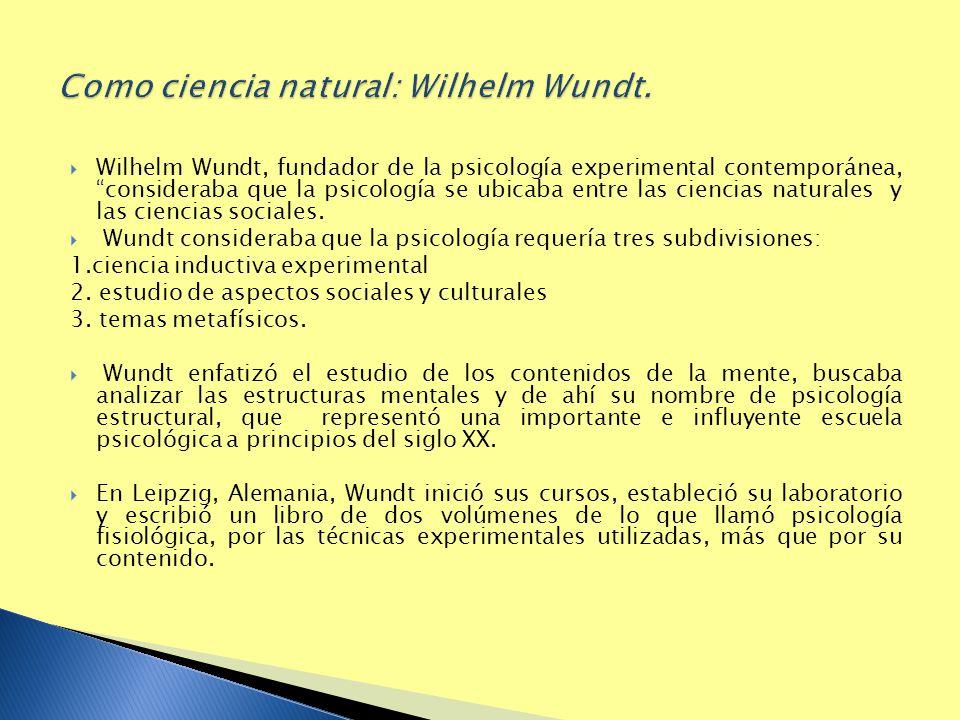 Wilhelm Wundt, fundador de la psicología experimental contemporánea, consideraba que la psicología se ubicaba entre las ciencias naturales y las cienc
