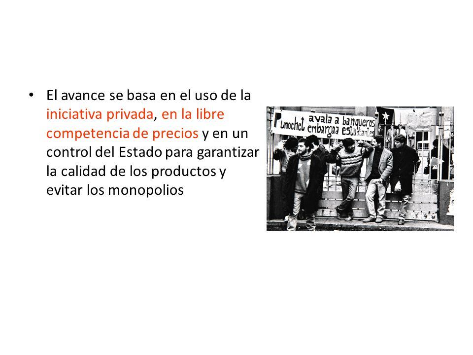 El avance se basa en el uso de la iniciativa privada, en la libre competencia de precios y en un control del Estado para garantizar la calidad de los productos y evitar los monopolios