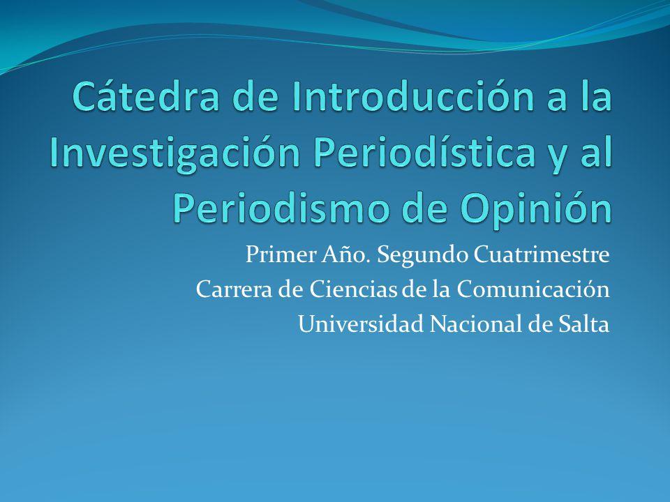 Primer Año. Segundo Cuatrimestre Carrera de Ciencias de la Comunicación Universidad Nacional de Salta