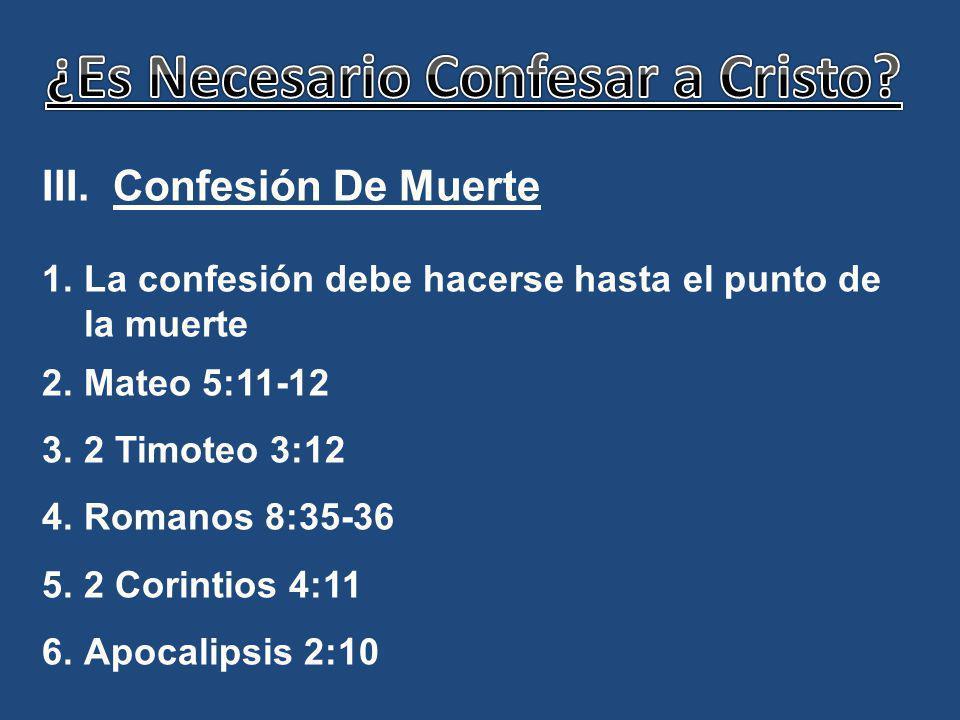 IV. Confesión Eterna 1.La confesión se hará en la eternidad 2.Filipenses 2:10-11 3.Romanos 14:11