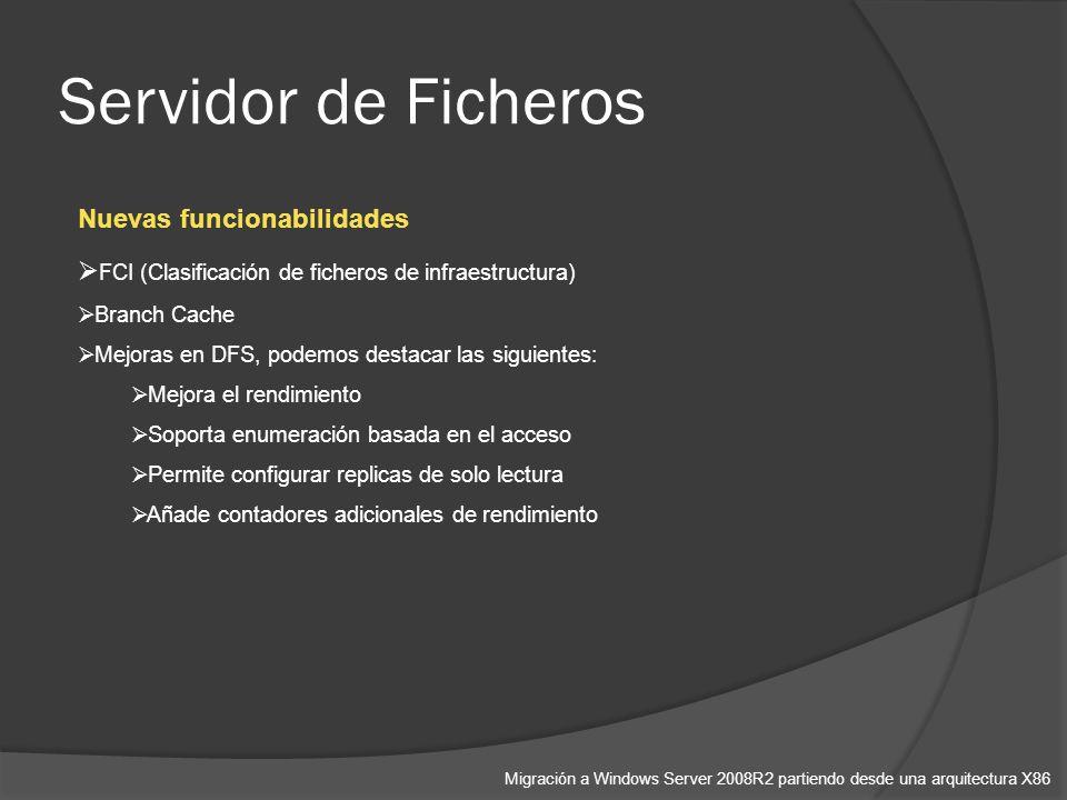 Servidor de Ficheros Migración a Windows Server 2008R2 partiendo desde una arquitectura X86 Nuevas funcionabilidades FCI (Clasificación de ficheros de