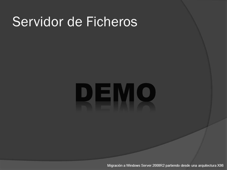Servidor de Ficheros Migración a Windows Server 2008R2 partiendo desde una arquitectura X86