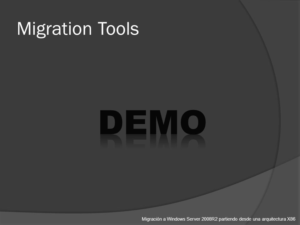 Migration Tools Migración a Windows Server 2008R2 partiendo desde una arquitectura X86