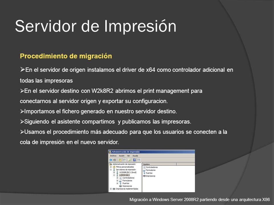 Servidor de Impresión Migración a Windows Server 2008R2 partiendo desde una arquitectura X86 Procedimiento de migración En el servidor de origen instalamos el driver de x64 como controlador adicional en todas las impresoras En el servidor destino con W2k8R2 abrimos el print management para conectarnos al servidor origen y exportar su configuracion.