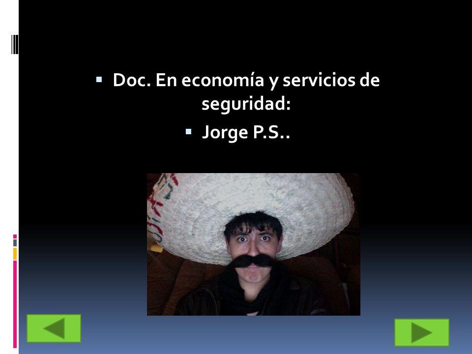 Doc. En economía y servicios de seguridad: Jorge P.S..