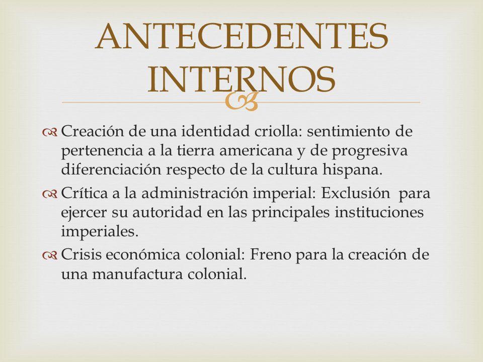 Creación de una identidad criolla: sentimiento de pertenencia a la tierra americana y de progresiva diferenciación respecto de la cultura hispana. Crí