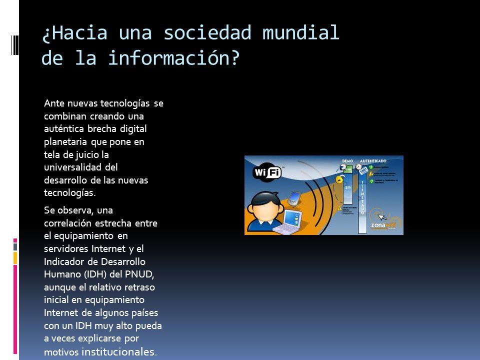 ¿Hacia una sociedad mundial de la información? Ante nuevas tecnologías se combinan creando una auténtica brecha digital planetaria que pone en tela de