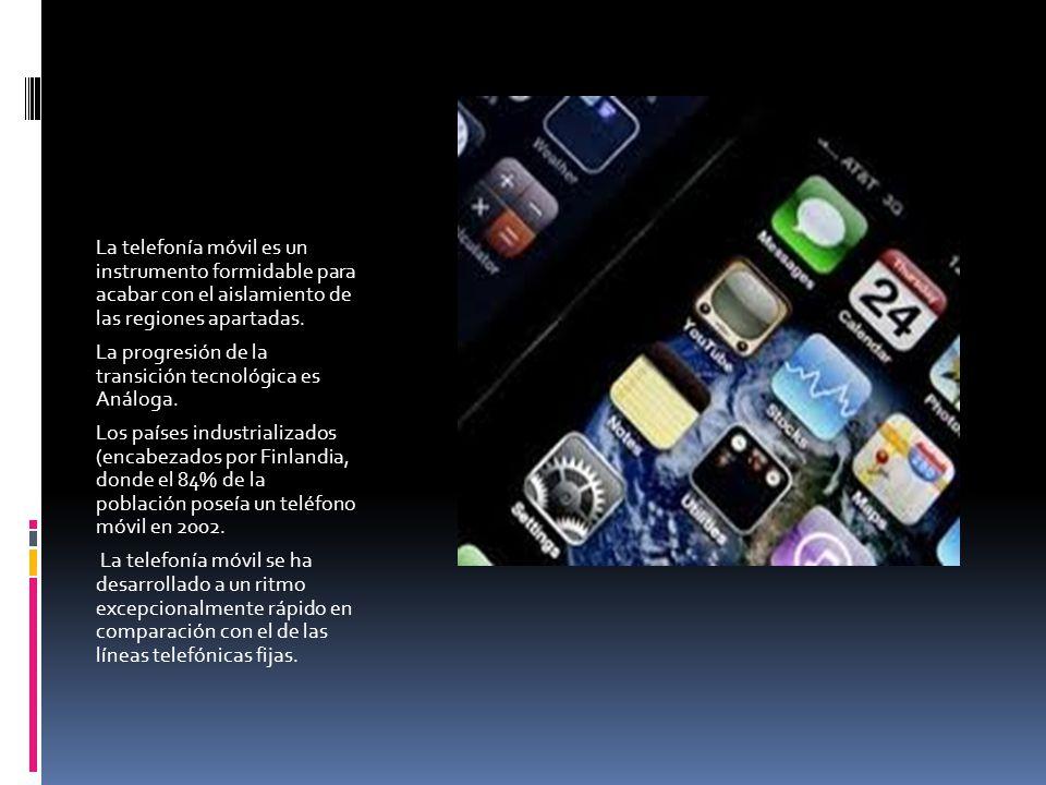 La telefonía móvil es un instrumento formidable para acabar con el aislamiento de las regiones apartadas. La progresión de la transición tecnológica e