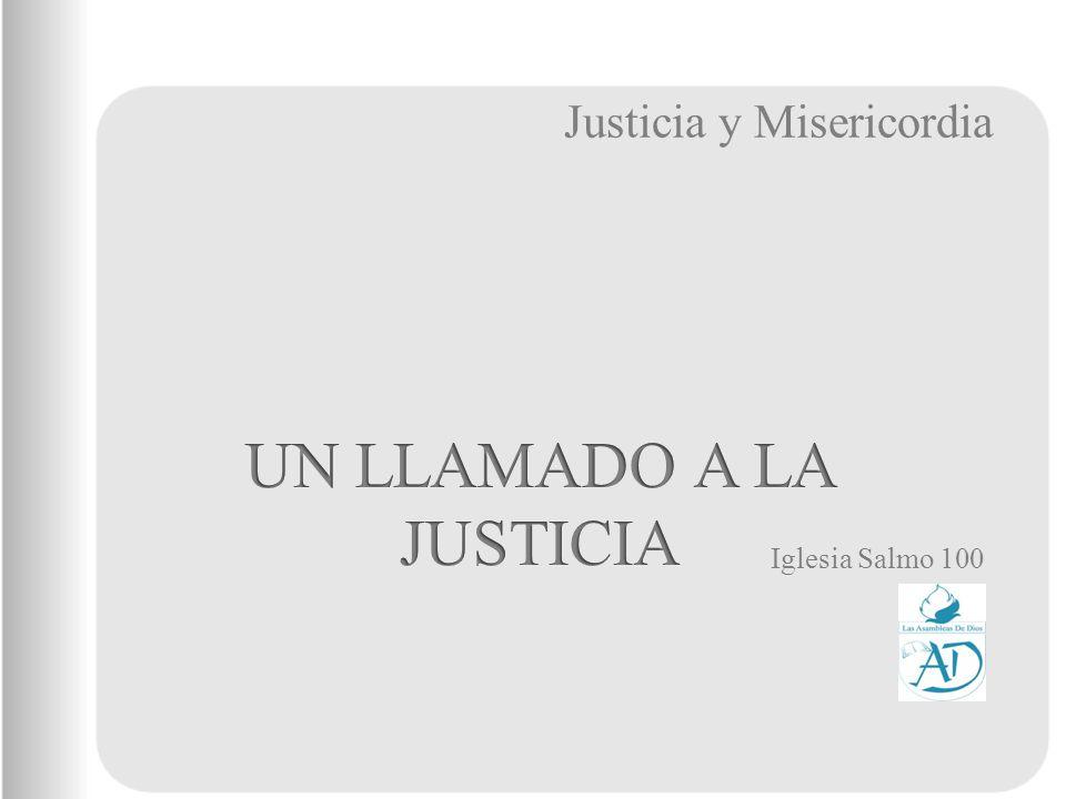 Justicia y Misericordia Iglesia Salmo 100