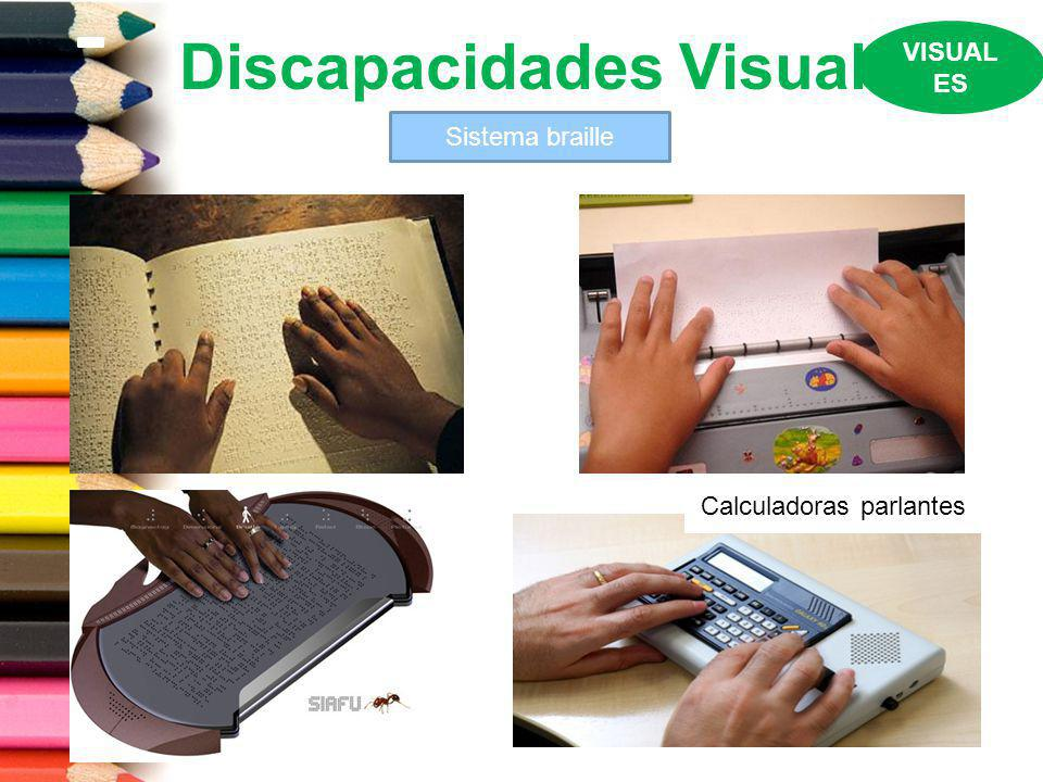 Discapacidades Visual VISUAL ES Sistema braille Calculadoras parlantes
