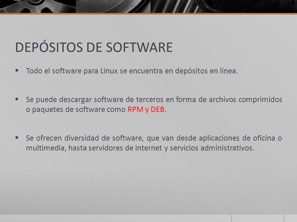 DEPÓSITOS DE SOFTWARE Todo el software para Linux se encuentra en depósitos en línea.