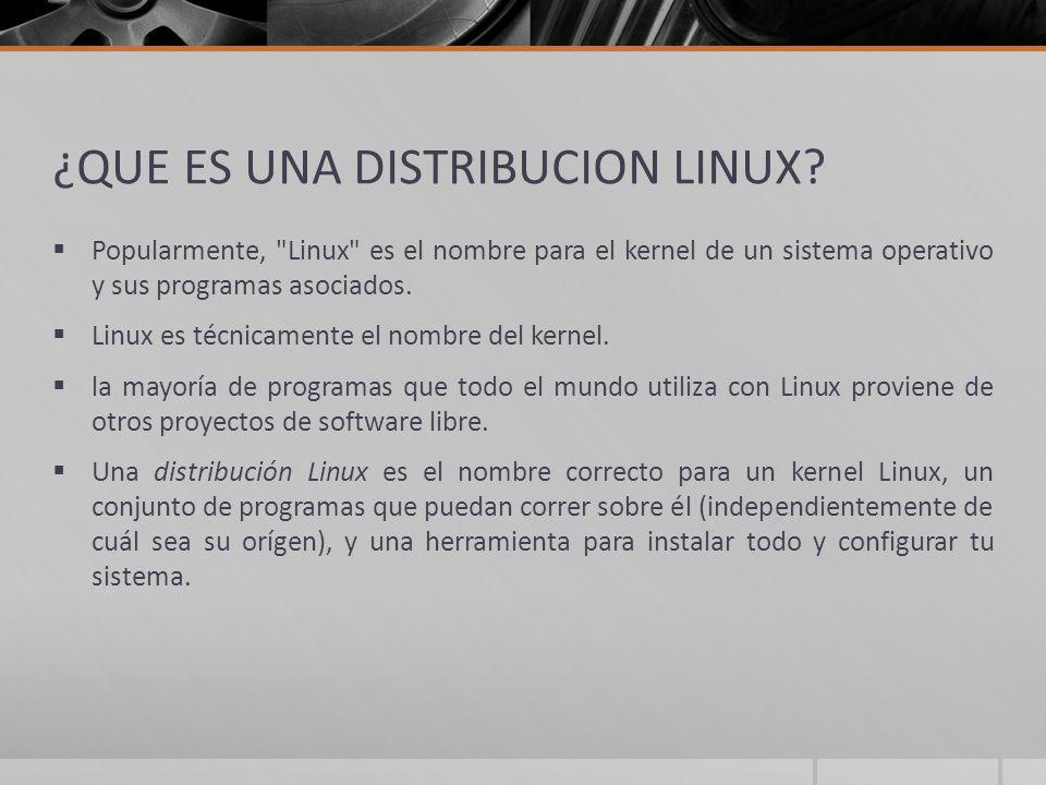 DISTRIBUCIONES DE LINUX Una sola versión estándar de Linux.