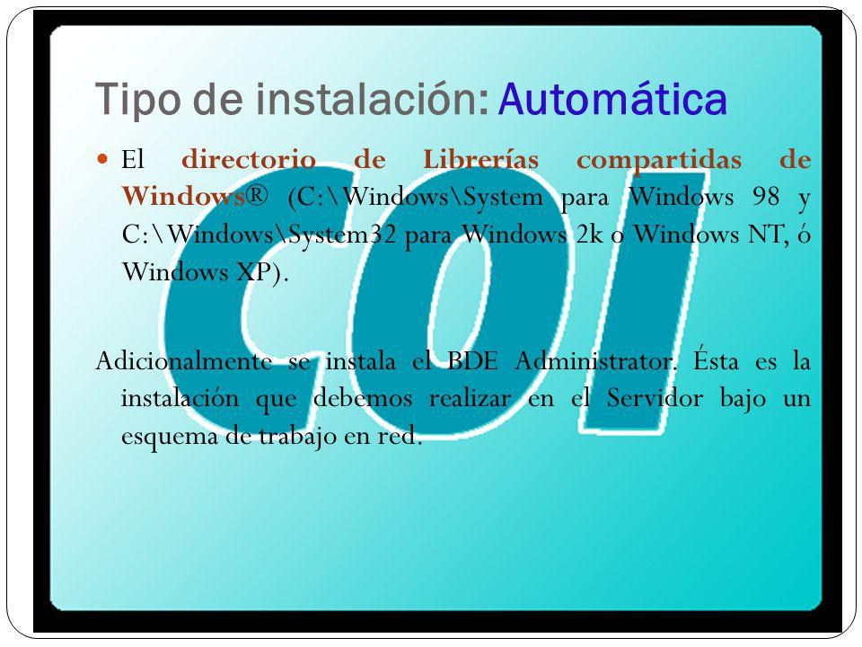 Tipo de instalación: Automática El directorio de Librerías compartidas de Windows® (C:\Windows\System para Windows 98 y C:\Windows\System32 para Windo