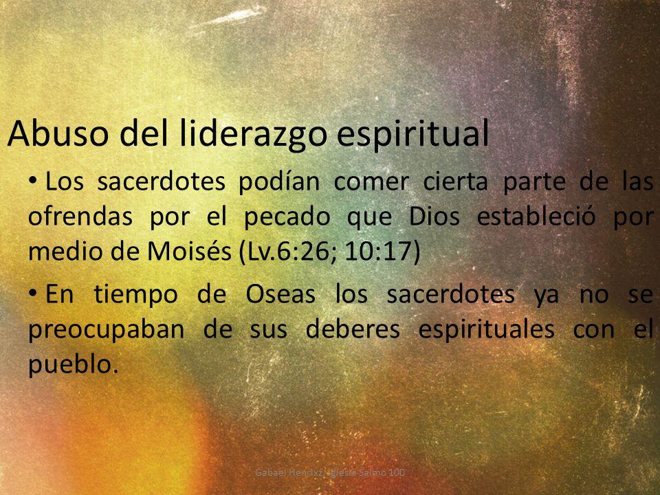 Abuso del liderazgo espiritual Los sacerdotes podían comer cierta parte de las ofrendas por el pecado que Dios estableció por medio de Moisés (Lv.6:26