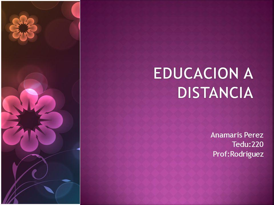 Anamaris Perez Tedu:220 Prof:Rodriguez ;
