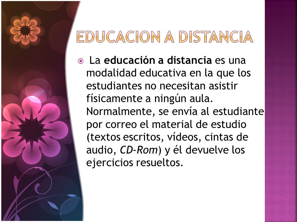 La educación a distancia es una modalidad educativa en la que los estudiantes no necesitan asistir físicamente a ningún aula.