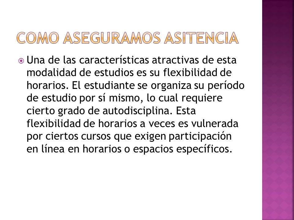 Una de las características atractivas de esta modalidad de estudios es su flexibilidad de horarios.