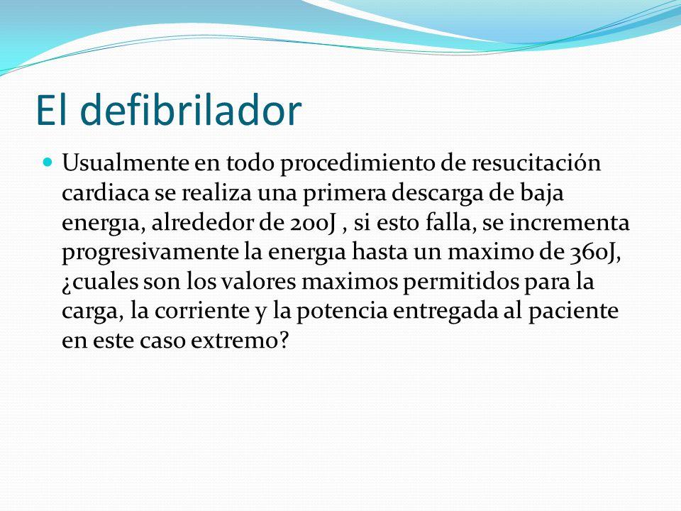 El defibrilador Usualmente en todo procedimiento de resucitación cardiaca se realiza una primera descarga de baja energıa, alrededor de 200J, si esto