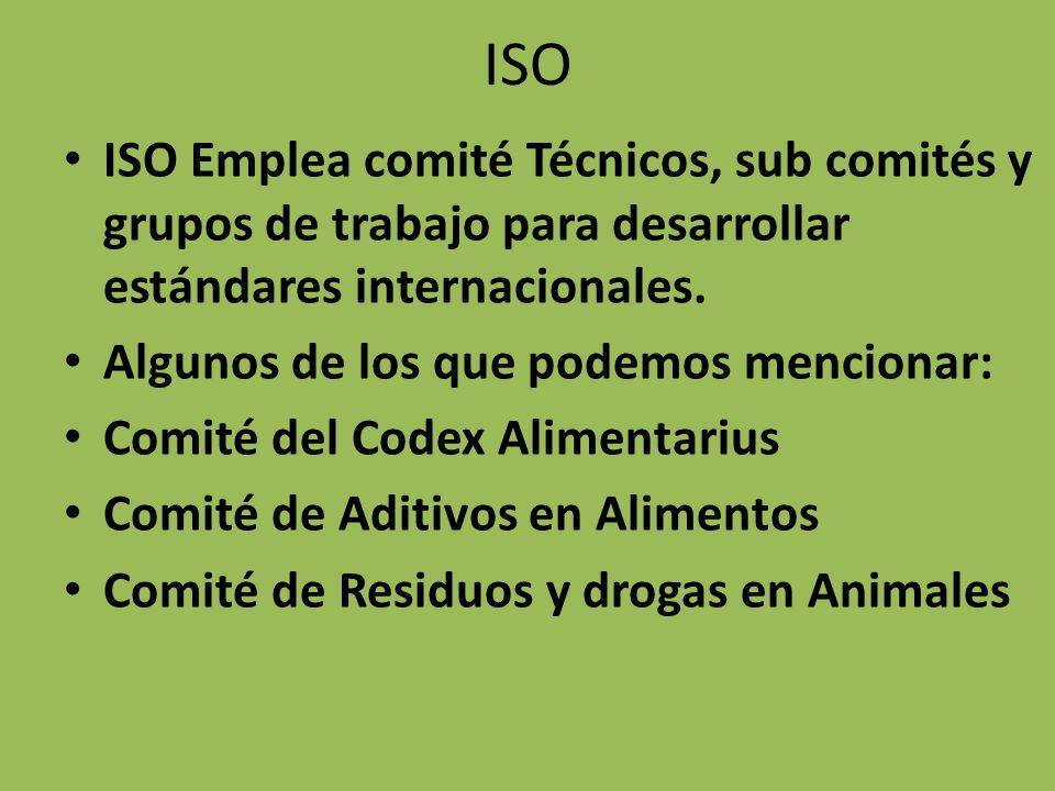 ISO ISO Emplea comité Técnicos, sub comités y grupos de trabajo para desarrollar estándares internacionales. Algunos de los que podemos mencionar: Com