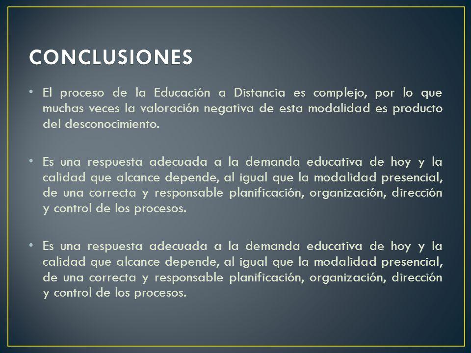 El proceso de la Educación a Distancia es complejo, por lo que muchas veces la valoración negativa de esta modalidad es producto del desconocimiento.