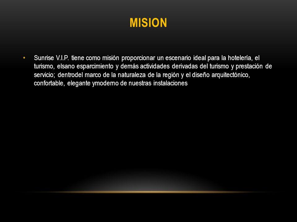 MISION Sunrise V.I.P.