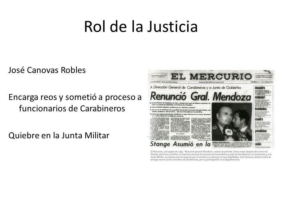 Rol de la Justicia José Canovas Robles Encarga reos y sometió a proceso a funcionarios de Carabineros Quiebre en la Junta Militar