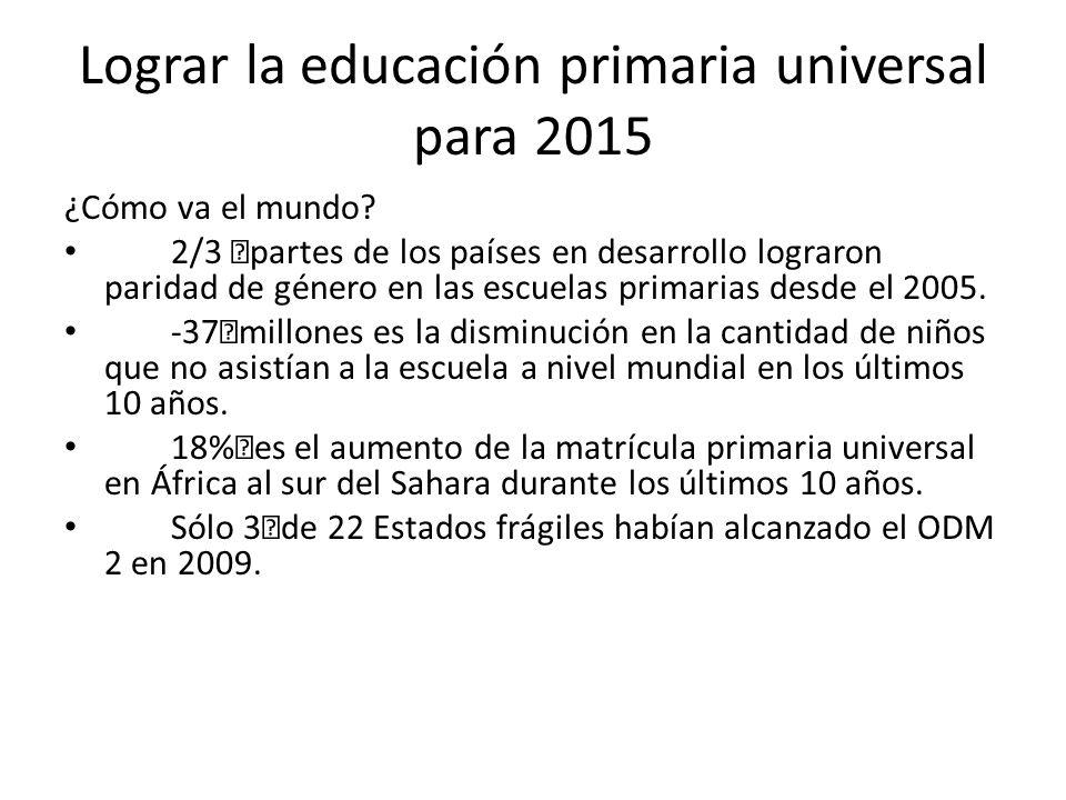 Lograr la educación primaria universal para 2015 ¿Cómo va el mundo.
