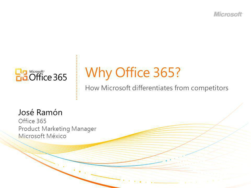Why Office 365 How Microsoft differentiates from competitors