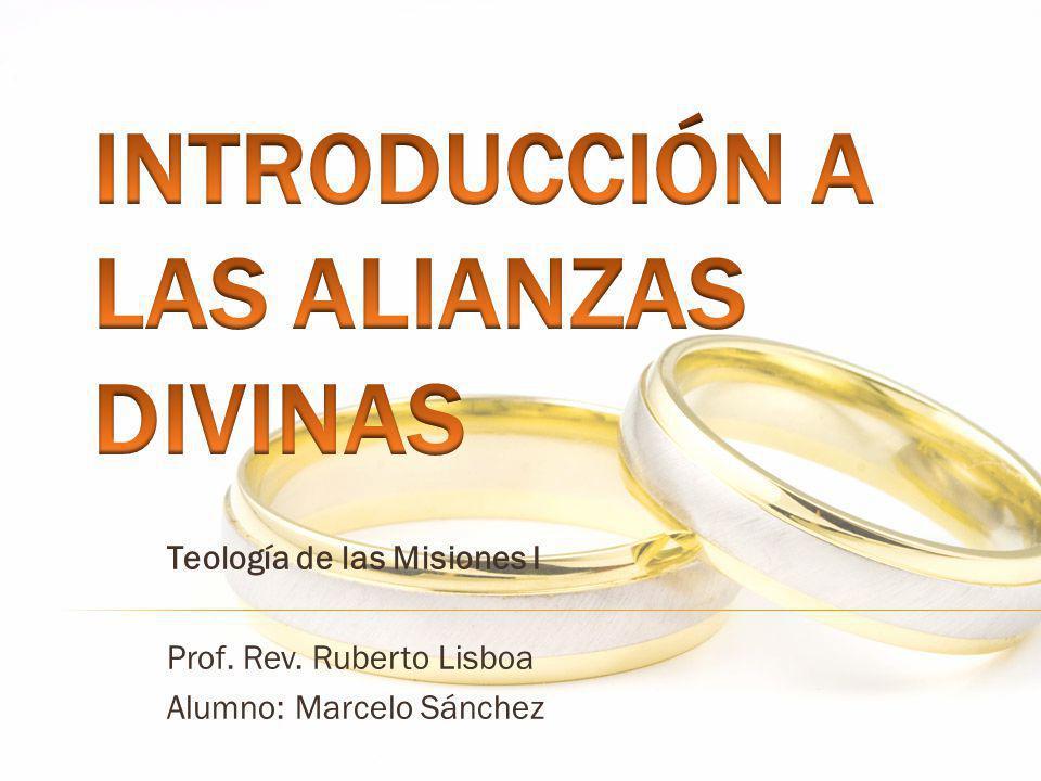 Teología de las Misiones I Prof. Rev. Ruberto Lisboa Alumno: Marcelo Sánchez