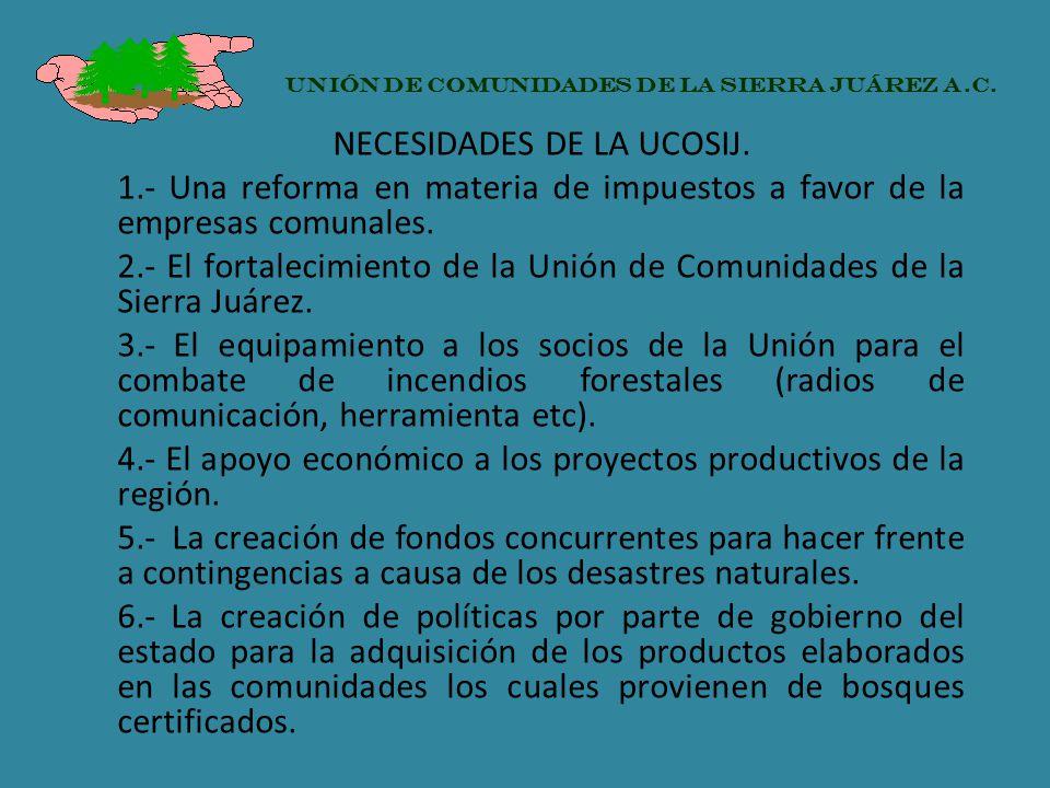 NECESIDADES DE LA UCOSIJ. 1.- Una reforma en materia de impuestos a favor de la empresas comunales. 2.- El fortalecimiento de la Unión de Comunidades