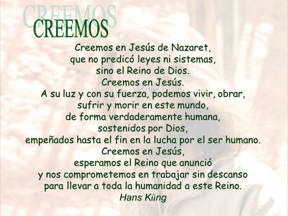 www.vitanoblepowerpoints.net Creemos en Jesús de Nazaret, que no predicó leyes ni sistemas, sino el Reino de Dios.