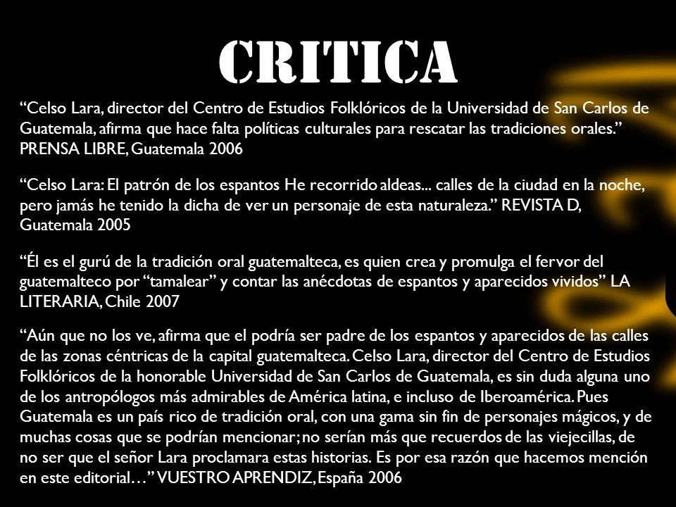 CRITICA Celso Lara, director del Centro de Estudios Folklóricos de la Universidad de San Carlos de Guatemala, afirma que hace falta políticas culturales para rescatar las tradiciones orales.