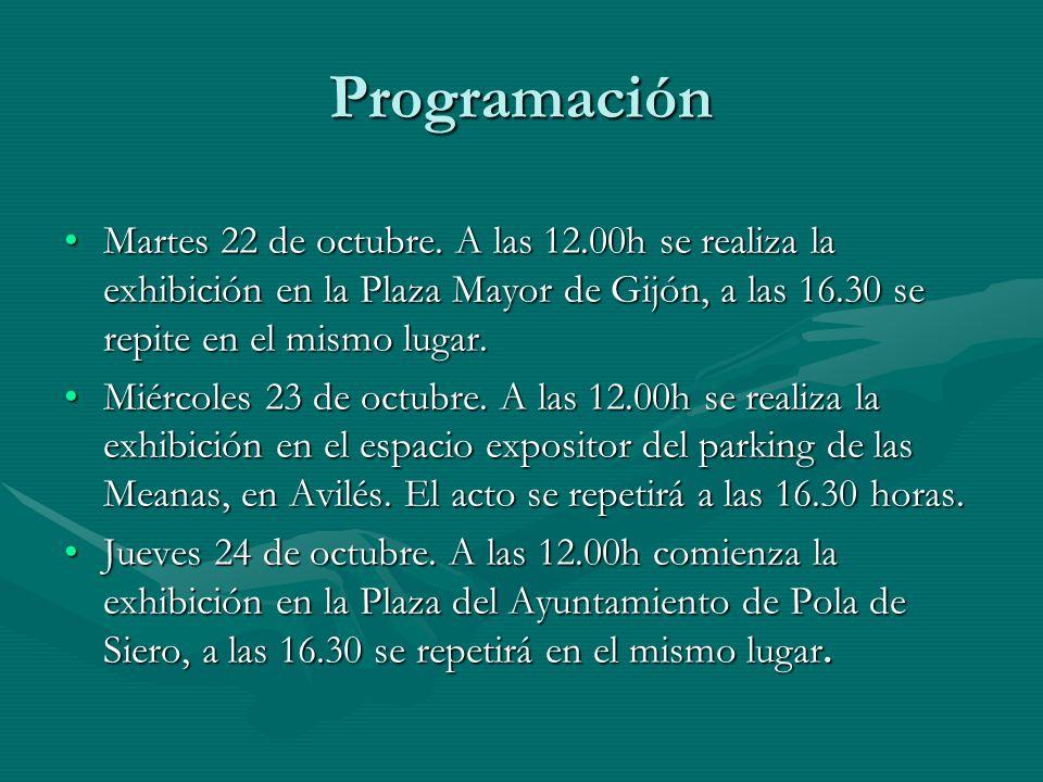Programación Martes 22 de octubre. A las 12.00h se realiza la exhibición en la Plaza Mayor de Gijón, a las 16.30 se repite en el mismo lugar.Martes 22