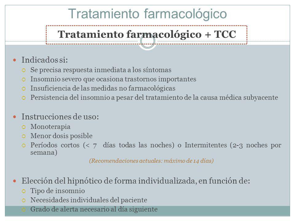 Tratamiento farmacológico Tratamiento farmacológico + TCC Indicados si: Se precisa respuesta inmediata a los síntomas Insomnio severo que ocasiona tra